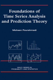 Foundations of Time Series Analysis and Prediction Theory av Mohsen Pourahmadi (Innbundet)