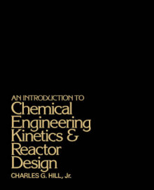 An Introduction to Chemical Engineering Kinetics and Reactor Design av Charles G. Hill (Innbundet)