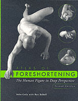 Atlas of Foreshortening av John Cody og Ron Tribell (Heftet)