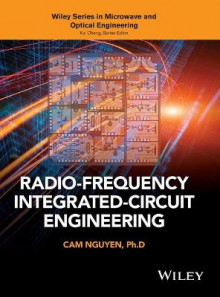 Radio-Frequency Integrated-Circuit Engineering av Cam Nguyen (Innbundet)