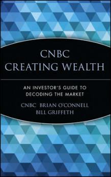 CNBC Creating Wealth av CNBC og Brian O'Connell (Innbundet)