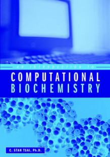 An Introduction to Computational Biochemistry av C. Stan Tsai (Heftet)