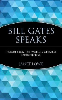 Bill Gates Speaks av Janet Lowe og Bill Gates (Heftet)