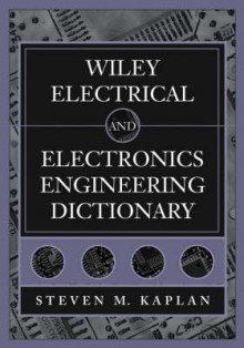 Wiley Electrical and Electronics Engineering Dictionary av Steven M. Kaplan (Heftet)