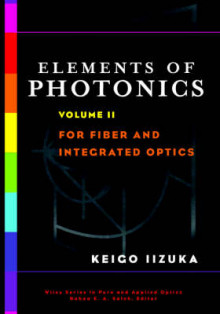 Elements of Photonics: For Fiber and Integrated Optics av Keigo Iizuka (Innbundet)