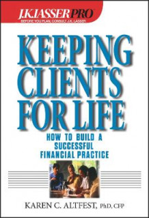 Keeping Clients for Life av Karen Caplan Altfest (Innbundet)