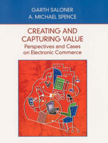 Creating and Capturing Value av Garth Saloner og A.Michael Spence (Innbundet)