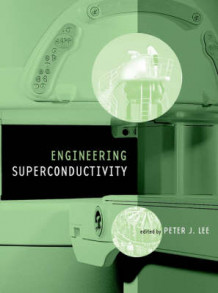 Engineering Superconductivity av Peter J. Lee (Innbundet)