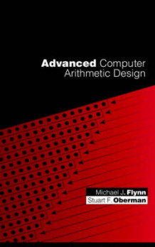 Advanced Computer Arithmetic Design av Michael J. Flynn og Stuart F. Oberman (Innbundet)