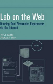 Lab on the Web av Tor A. Fjeldly og Michael S. Shur (Innbundet)