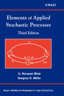 Elements of Applied Stochastic Processes av U. Narayan Bhat og Gregory K. Miller (Innbundet)