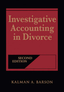 Investigative Accounting in Divorce av Kalman A. Barson (Innbundet)