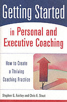 Getting Started in Personal and Executive Coaching av Stephen G. Fairley og Chris E. Stout (Heftet)