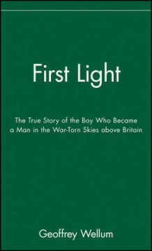 First Light av Geoffrey Wellum (Innbundet)