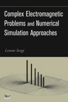 Complex Electromagnetic Problems and Numerical Simulation Approaches av Levent Sevgi (Innbundet)