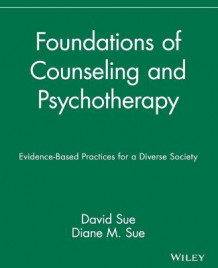 Foundations of Counseling and Psychotherapy av David Sue og Diane M. Sue (Innbundet)