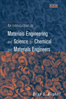 An Introduction to Materials Engineering and Science av Brian S. Mitchell (Innbundet)