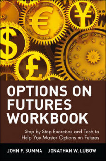 Options on Futures: Workbook - Step-by-step Exercises and Tests to Help You Master