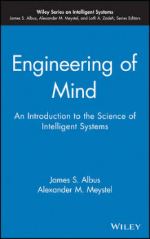 Engineering of Mind av James S. Albus og Alexander M. Meystel (Innbundet)