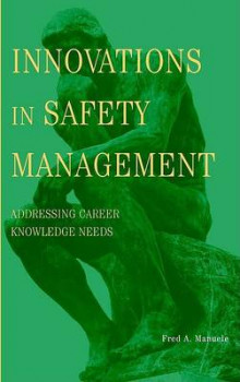 Innovations in Safety Management av Fred A. Manuele (Innbundet)