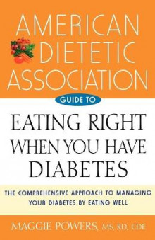 American Dietetic Association Guide to Eating Right When You Have Diabetes av ADA (American Dietetic Association) og Margaret A. Powers (Heftet)