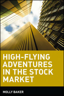 High-flying Adventures in the Stock Market av Molly Baker (Heftet)