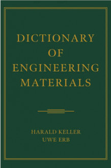 Dictionary of Engineering Materials av Harald Keller og Uwe Erb (Innbundet)