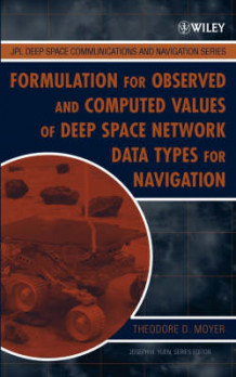Formulation for Observed and Computed Values of Deep Space Network Data Types for Navigation av Theodore D. Moyer (Innbundet)