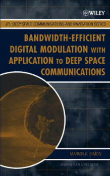 Bandwidth-Efficient Digital Modulation with Application to Deep-Space Communications av Marvin K. Simon (Innbundet)
