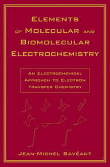 Elements of Molecular and Biomolecular Electrochemistry av Jean-Michel Saveant (Innbundet)