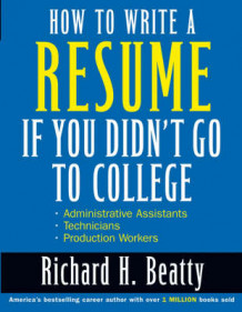 How to Write a Resume if You Didn't Go to College av Richard H. Beatty (Heftet)