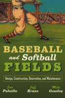 Baseball and Softball Fields av Jim Puhalla, Jeff Krans og Mike Goatley (Innbundet)
