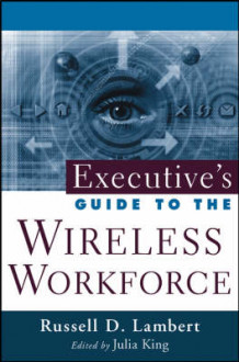 Executive's Guide to the Wireless Workforce av Russ D. Lambert (Innbundet)