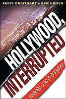 Hollywood, Interrupted av Andrew Breitbart og Mark Ebner (Innbundet)