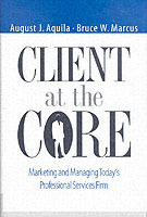 Client at the Core av August J. Aquila og Bruce W. Marcus (Innbundet)