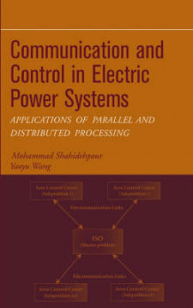 Communication and Control in Electric Power Systems av M. Shahidehpour og Yaoyu Wang (Innbundet)
