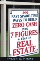 209 Fast Spare-Time Ways to Build Zero Cash into 7 Figures a Year in Real Estate av Tyler G. Hicks (Heftet)