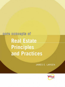 Core Concepts of Real Estate Principles and Practices av James E. Larsen (Heftet)