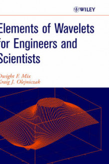 Elements of Wavelets for Engineers and Scientists av Dwight F. Mix og Kraig J. Olejniczak (Innbundet)