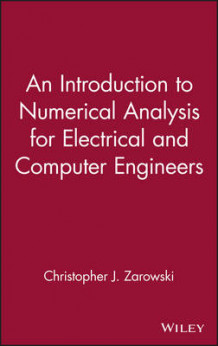 An Introduction to Numerical Analysis for Electrical and Computer Engineers av Christopher J. Zarowski (Innbundet)