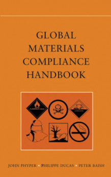Global Materials Compliance Handbook av John Phyper, Phillipe Ducas og Peter J. Baish (Innbundet)