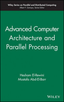 Advanced Computer Architecture and Parallel Processing: Advanced Computer Architecture v. 2 av Hesham El-Rewini og Mostafa Abd-El-Barr (Innbundet)