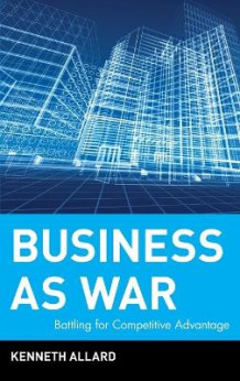 Business as War av Kenneth Allard (Innbundet)