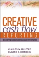Creative Cash Flow Reporting and Analysis av Charles W. Mulford og Eugene E. Comiskey (Innbundet)