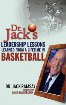 Dr. Jack's Leadership Lessons Learned from a Lifetime in Basketball av J. Ramsay (Innbundet)