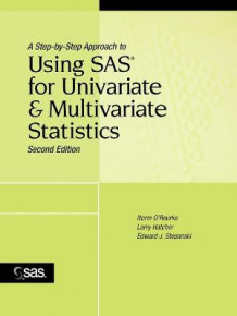 A Step-By-Step Approach to Using SAS for Univariate and Multivariate Statistics, Second Edition av Norm O'Rourke, Larry Hatcher, Edward J. Stepanski og SAS Institute Inc. (Heftet)