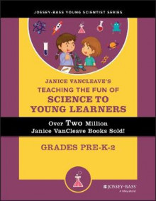 Janice VanCleave's Teaching the Fun of Science to Young Learners av Janice VanCleave (Heftet)