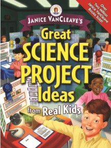 Janice VanCleave's Great Science Project Ideas from Real Kids av Janice VanCleave (Heftet)