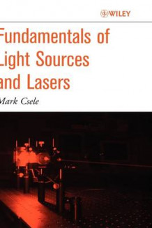 Fundamentals of Lights and Lasers av Mark Csele (Innbundet)