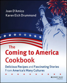 The Coming to America Cookbook av Joan D'Amico og Karen Eich Drummond (Heftet)
